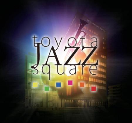 toyota JAZZ square 2013 開催決定!!