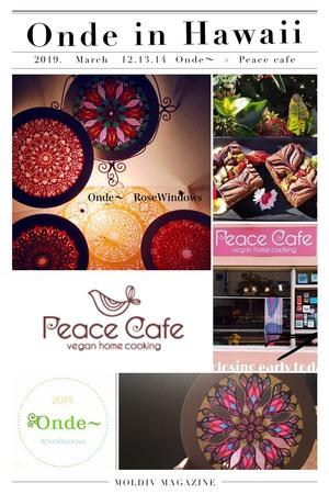 ローズウィンドウ展示会『Onde〜 in Hawaii』Peace Cafe さんで開催中♪